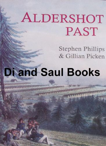 Aldershot Past, by Stephen Phillips and Gillian Picken